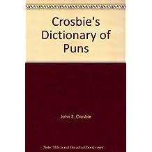 Crosbie's Dictionary of Puns by John S. Crosbie (1977-08-01)