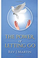 Power of Letting Go: Break free from the past and future and learn to let God take control. Paperback