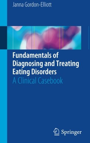 Fundamentals of Diagnosing and Treating Eating Disorders: A Clinical Casebook