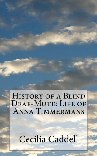 Download History of a Blind Deaf-Mute: Life of Anna Timmermans PDF