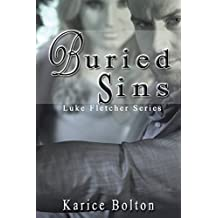 Buried Sins: A Romantic Suspense (Luke Fletcher Series Book 2)