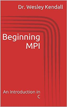 Beginning MPI An Introduction in C