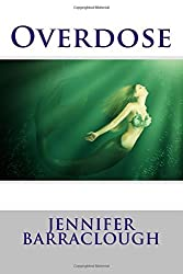 Overdose by Jennifer Barraclough (2015-07-03)