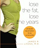 Lose the Fat, Lose the Years, James R. Lyons, 0312674147