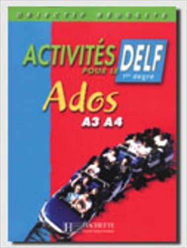 Activites Pour Le Delf Ados Livre De L Eleve A3 A4 French