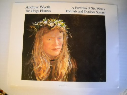 Andrew Wyeth - the Helga Pictures - A Portfolio of Six Works - Portraits and Outdoor Scenes - Wyeth Helga Pictures