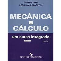 Mecânica e Cálculo: um Curso Integrado (Volume 1)