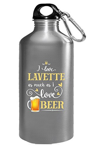 Lavette Bottle - I Love Lavette As Much As I Love Beer Gift For Him - Water Bottle
