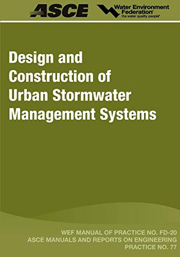 Design and Construction of Urban Stormwater Management Systems (Manual of - Water System Management