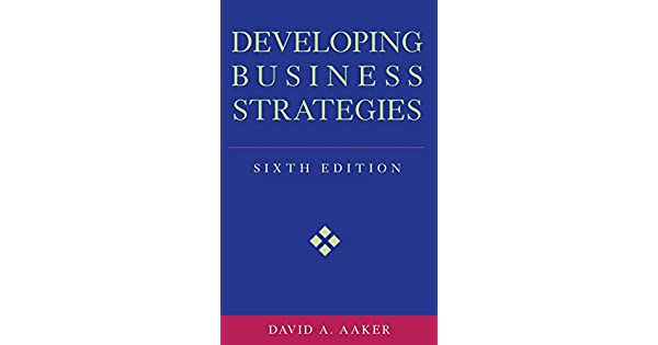Developing Business Strategies David A Aaker