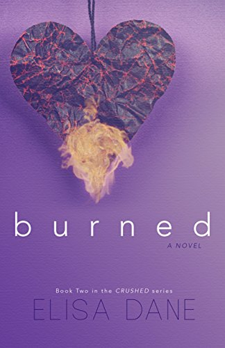 Burned Crushed Book Elisa Dane ebook