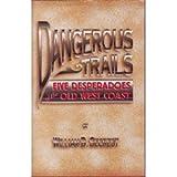 Dangerous Trails, William B. Secrest, 0935269177