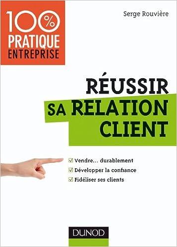 Réussir sa relation client - serge rouvière