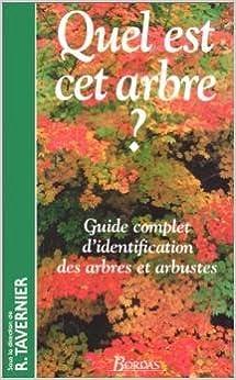 En ligne Quel Est Cet Arbre ? Guide complet d'identification des arbres et arbustes pdf