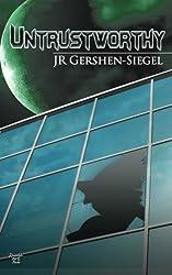 Untrustworthy by JR Gershen-Siegel (2014-12-29)