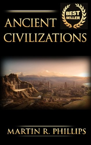 Ancient Civilizations: Discover the Ancient Secrets of the Greek, Egyptian, and Roman Civilizations