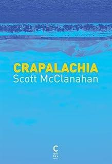 Crapalachia : biographie d'un lieu, McClanahan, Scott