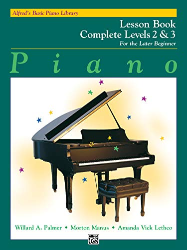 Alfred's Basic Piano Library: Piano Lesson Book, Complete Levels 2 & 3 for the Later Beginner (Alfred's Basic Piano Library) ()