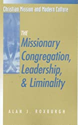 The Missionary Congregation, Leadership, and Liminality (Christian Mission & Modern Culture)