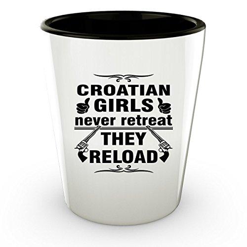 CROATIA CROATIAN Shot Glass - Good Gifts for Girls - Unique Coffee Cup - Never Retreat They Reload - Decor Decal Souvenirs Memorabilia