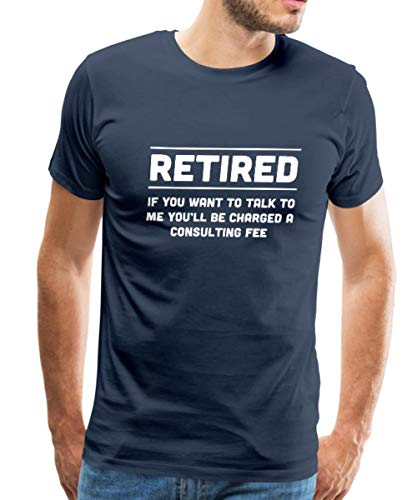 Spreadshirt Retirement Consulting Fee Men's Premium T-Shirt, XL, Navy
