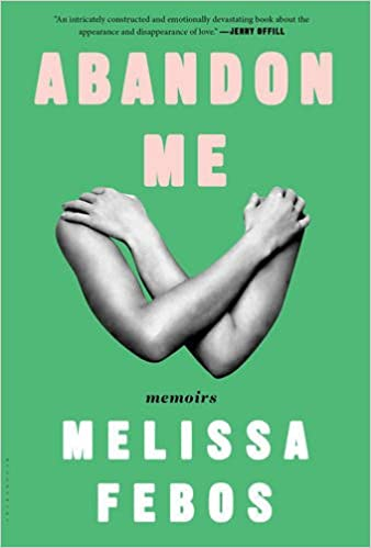 February New Books | Abandon Me by Melissa Febos