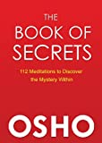 The Book of Secrets: 112 Meditations to Discover