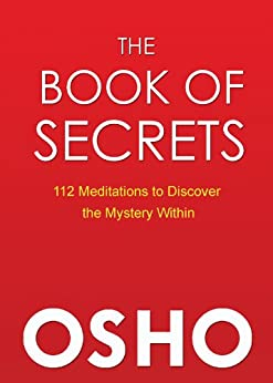 The Book of Secrets: 112 Meditations to Discover the Mystery Within by [Osho]