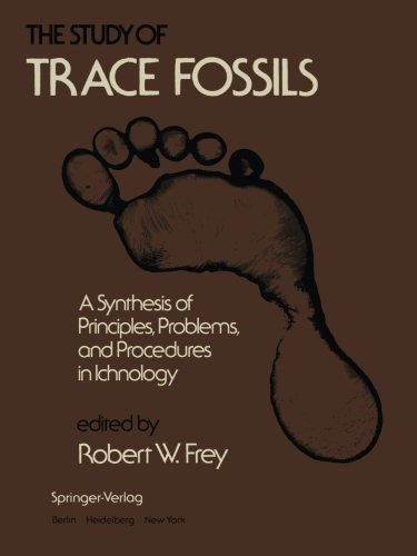 The Study of Trace Fossils: A Synthesis of Principles,