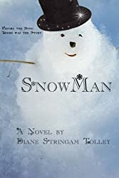 SnowMan by Diane Stringam Tolley (2015-06-13)