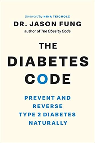 The Diabetes Code: Prevent and Reverse Type 2 Diabetes