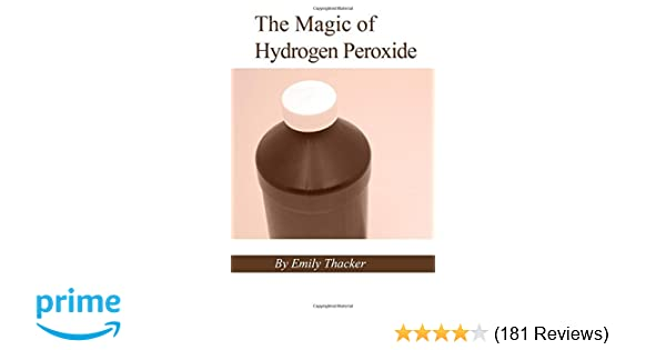 The Magic of Hydrogen Peroxide: Emily Thacker: 9781623970727