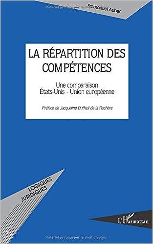 Télécharger en ligne La répartition des compétences : Une comparaison Etats-Unis - Union européenne pdf epub