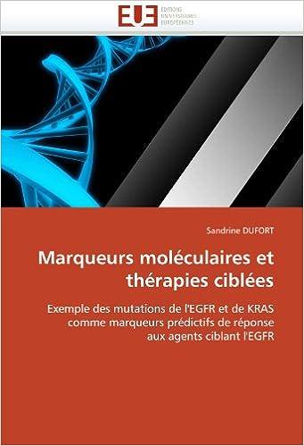 Lire en ligne Marqueurs moléculaires et thérapies ciblées: Exemple des mutations de l'EGFR et de KRAS comme marqueurs prédictifs de réponse aux agents ciblant l'EGFR pdf