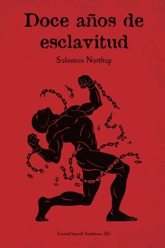 Doce años de esclavitud (Spanish Edition) [Solomon Northup] (Tapa Blanda)