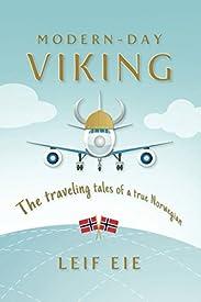 Modern Viking: The Traveling Tales of a True Norwegian