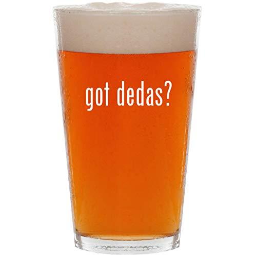 (got dedas? - 16oz Pint Beer Glass )