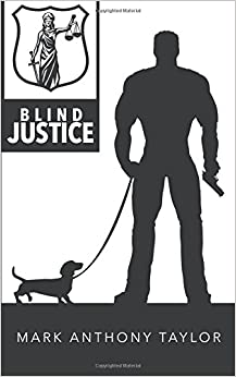 Blind justice mark anthony taylor 9781504980807 amazon books blind justice fandeluxe PDF