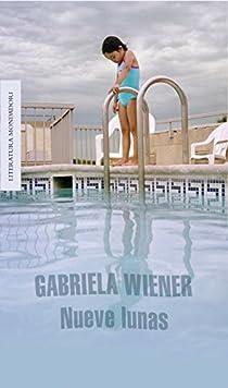 Nueve lunas par Gabriela Wiener