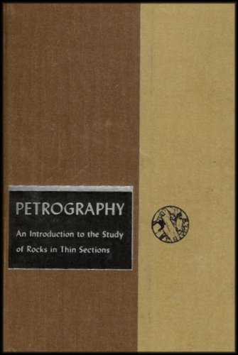 Petrography: An Introduction to the Study of Rocks in Thin Sections (Mode of Origin of Igneous and Metamorphic Rocks and How Sedimentary Rocks Are Formed)
