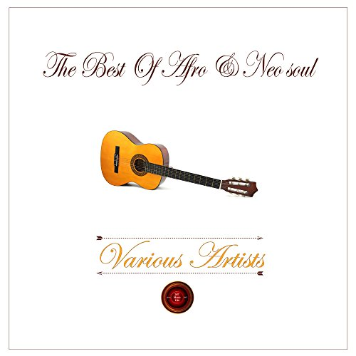 The Best of Afro & Neo Soul (Best Neo Soul Artists)