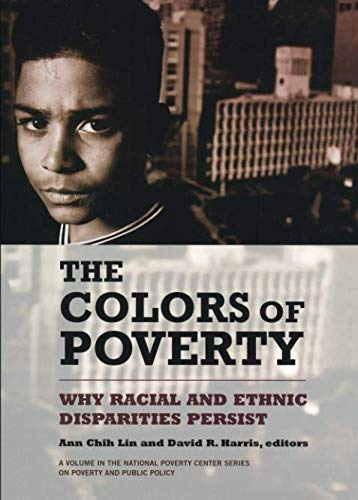 The Colors of Poverty: Why Racial and Ethnic Disparities...