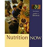 Nutrition Now : (With CD-ROM and InfoTrac), Brown, Judith E., 0534508774