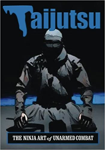 Amazon.com: Taijutsu: Ninja Art of Unarmed Combat ...