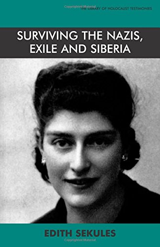 Surviving the Nazis Exile and Siberia: Autobiography (Library of Holocaust Testimonies)