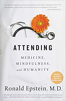 Attending: Medicine, Mindfulness, And Humanity por Dr. Ronald Epstein epub