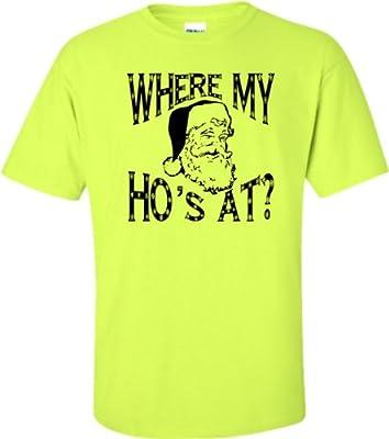 Adult Where My Ho''s At? Funny Santa Christmas T-Shirt