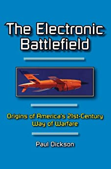 The Electronic Battlefield by [Dickson, Paul]