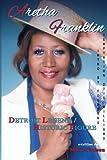 ARETHA FRANKLIN - Detroit Legend & Historic Figure