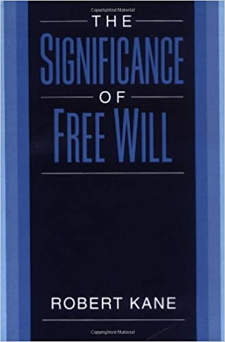 Image result for Kane the Significance of Free Will